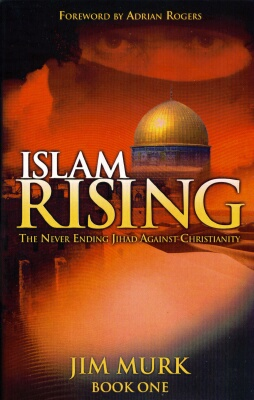 Jim Murk - Islam Rising Book 1: Never- Ending Jihad Against Christianity